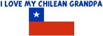 I LOVE MY CHILEAN GRANDPA