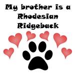 My Brother Is A Rhodesian Ridgeback