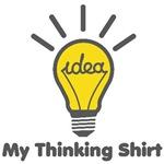 My Thinking Shirt