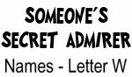 Secret Admirer: Names - Letter W
