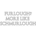 Furlough Schmurlough