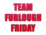 Team Furlough Friday