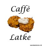 Caffè Latke and Latke Macchiato for Hanukkah