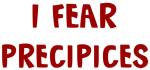 I Fear PRECIPICES