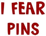I Fear PINS
