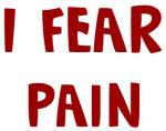 I Fear PAIN
