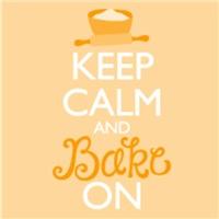 Keep Calm and Bake On
