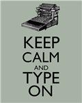 Keep Calm and Type On Writer Author Typewriter