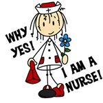 Why Yes I am a Nurse