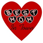 Heart Best Mom in Town T-shirts and Gifts