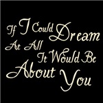 If I Could Dream At All Twilight T-Shirts