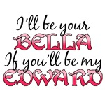 I'll Be Your Bella If You'll Be My Edward T-shirts