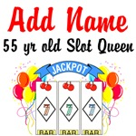55 YR OLD SLOT QUEEN