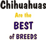 Chihuahua the Best of Breeds Unique Gifts Items