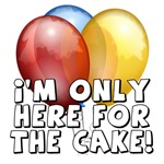 I'm Only Here For The Cake!