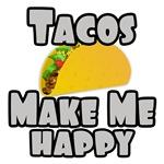 Tacos Make Me Happy