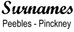 Vintage Surname - Peebles - Pinckney