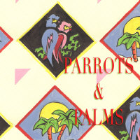 Parrots and Palms Collection