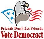 Freiends don't let friends vote democract