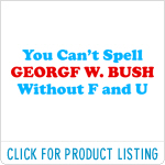 You can't spell George W. Bush without FU