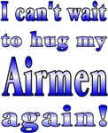 I can't wait to hug my Airmen again