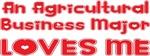 An Agricultural Business Major Loves Me