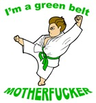 I'm a Green Belt Motherfucker