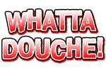 Whatta Douche