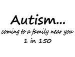 Autism, Coming To A Family Near You