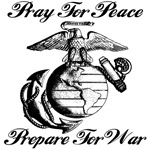 Pray For Peace But Prepare For War USMC T-shirts &