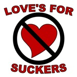 Love Is For Suckers Anti-Valentines Day Design