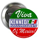 Kennedy for President of Mexico Buttons!