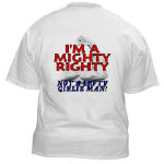Mighty Righty NOT A Lefty Girlie Man! T-shirts