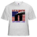 Have You Forgotten September 11th T-shirts