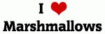 I Love Marshmallows