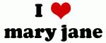 I Love mary jane