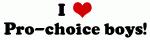 I Love Pro-choice boys!