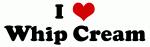 I Love Whip Cream