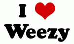 I Love Weezy