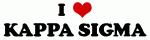 I Love KAPPA SIGMA