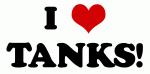 I Love TANKS!