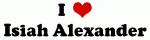 I Love Isiah Alexander