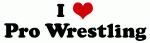 I Love Pro Wrestling