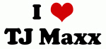 I Love TJ Maxx