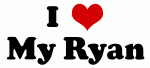 I Love My Ryan
