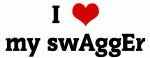 I Love my swAggEr