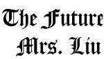 The Future   Mrs. Liu