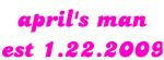 april's man est 1.22.2009