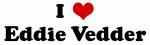 I Love Eddie Vedder