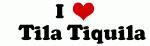 I Love    Tila Tiquila